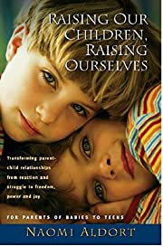 Raising Our Children, Raising Ourselves:…