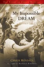 My Impossible Dream: The Story of Chuck…