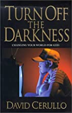 Turn Off the Darkness: Changing the World…