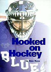 Hooked on Hockey av Alan Ross