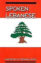 Spoken Lebanese by Maksoud N. Feghali