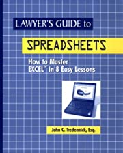 Lawyer's Guide to Spreadsheets de John C…