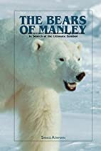 The Bears of Manley: Adventures of an…