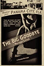 The Big Goodbye by Michael Lister