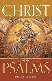 Christ in the Psalms de Patrick Henry…