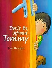 Don't Be Afraid, Tommy por Klaus Baumgart