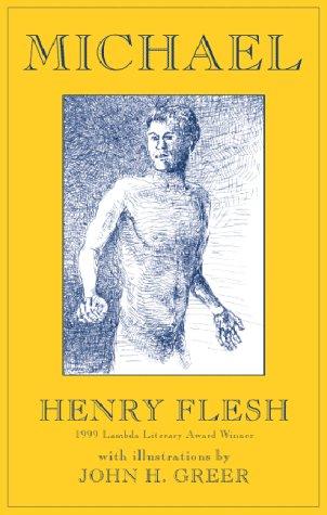 Michael, Flesh, Henry