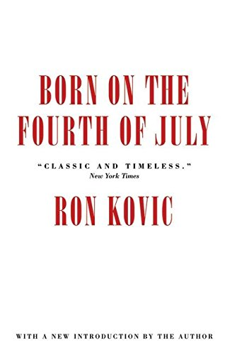 Born on the Fourth of July written by Ron Kovic