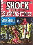 Shock suspenstories. [written and edited by Al Feldstein ; foreword by Steven Spielberg]
