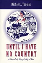 Until I Have No Country: A Novel of the King…