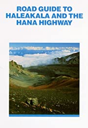 Road Guide to Haleakala and the Hana Highway…