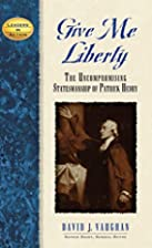 Give Me Liberty: The Uncompromising…