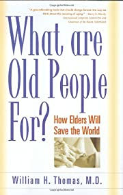 What Are Old People For?: How Elders Will…