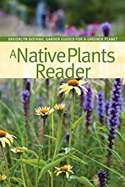 A Native Plants Reader (BBG Guides for a…
