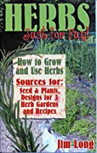 Herbs, Just for Fun by Jim Long