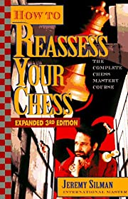 How to Reassess Your Chess: The Complete…