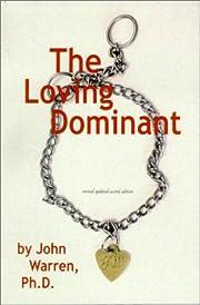The Loving Dominant – tekijä: John Warren
