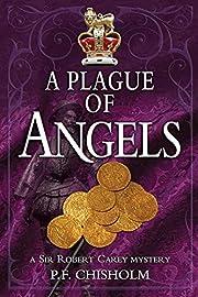 A Plague of Angels: A Sir Robert Carey…