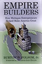 Empire Builders: How Michigan Entrepreneurs…