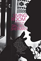 Living Room: A Novel by Rachel Sherman