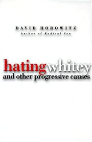 Hating Whitey and Other Progressive Causes…