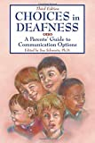 Choices in deafness : a parents' guide to communication options / edited by Sue Schwartz