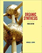 Organic Synthesis, Third Edition by Michael…