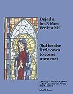 Dejad a Los Ninos Venir a Mi: Our Lady of…
