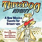 Three dog night : a New Mexico cuento for…
