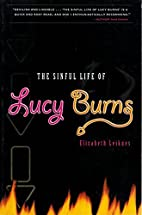 The Sinful Life of Lucy Burns by Elizabeth…