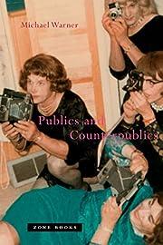 Publics and Counterpublics (Zone Books) de…