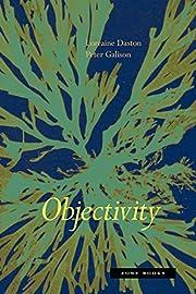 Objectivity (Zone Books) av Lorraine Daston