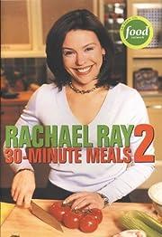 Rachael Ray 30-Minute Meals 2 – tekijä:…