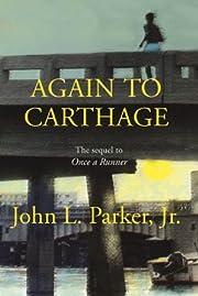 Again to Carthage de John L. Parker Jr.