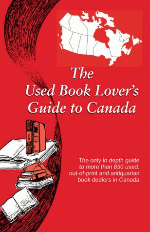 The Used Book Lover's Guide to Canada (The Used Book Lover's Guide Series), Siegel, David S.