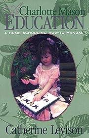 A Charlotte Mason Education av Catherine…