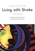 Living With Stroke: A Guide for Families, Senelick, Richard C(Richard C. Senelick  M.D.); Dougherty, Karla