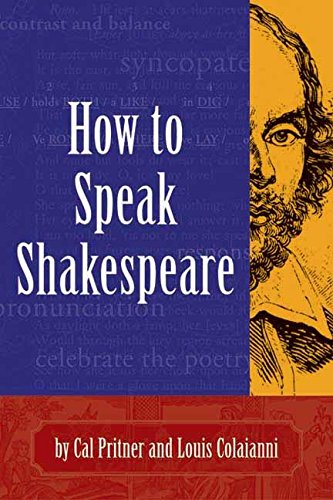 How to Speak Shakespeare, Pritner, Cal; Coliaianni, Louis