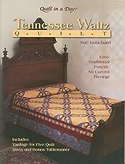 Tennessee Waltz Quilt – tekijä: Sue…