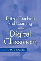 Better Teaching and Learning in the Digital…