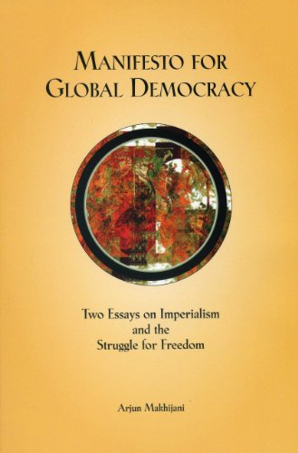 Manifesto for Global Democracy: Two Essays On Imperialism And The Struggle For Freedom, Makhijani, Arjun