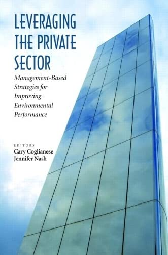 Image for Leveraging the Private Sector: Management-Based Strategies for Improving Environmental Performance