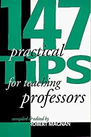 147 Practical Tips for Teaching Professors…