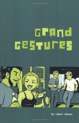 Grand Gestures, Ullman, Robert