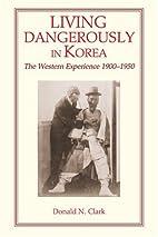 Living Dangerously in Korea: The Western…
