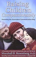 Raising Children Compassionately: Parenting…