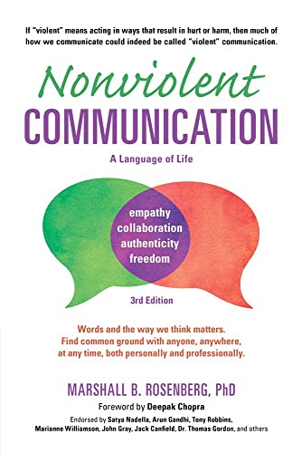 Nonviolent Communication: A Language of Life by Marshall Rosenberg