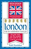 London for the independent traveler : on your own, see the London you want to see : a step-by-step guide / Ruth Humleker