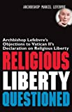 Religious liberty questioned / Archbishop Marcel Lefebvre ; translated from the French by Jaime Pazat de Lys