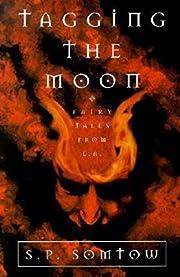Tagging the Moon von S. P. Somtow